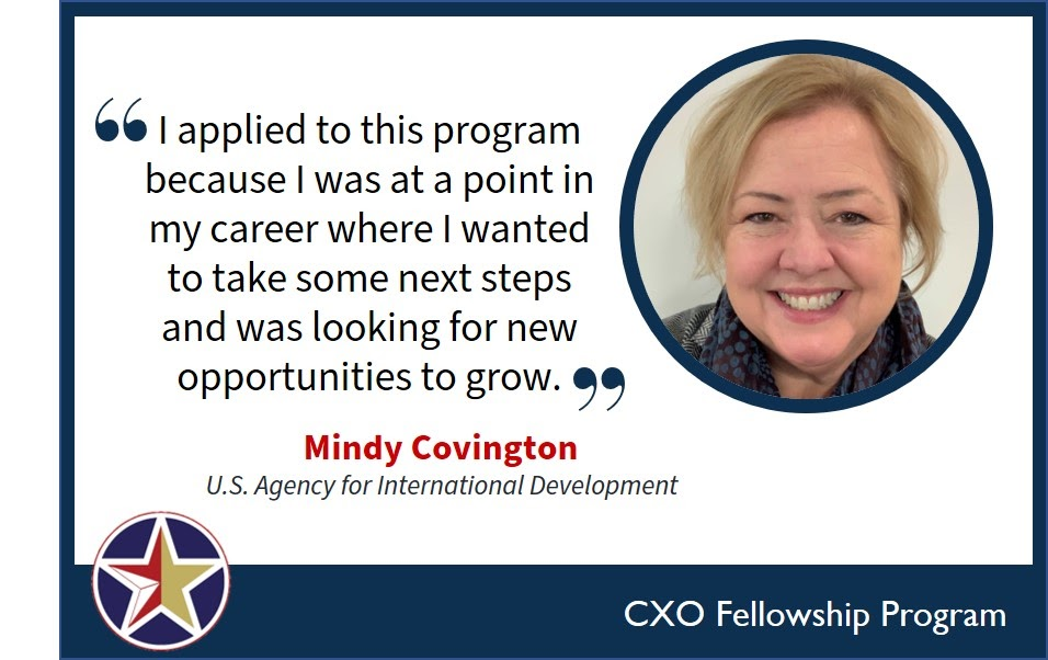 "Image with a quote saying, ""I applied to this program because I was at a point in my career where I wanted to take some next steps and was looking for new opportunities to grow."" Mindy Covington, U.S. Agency for International Development."