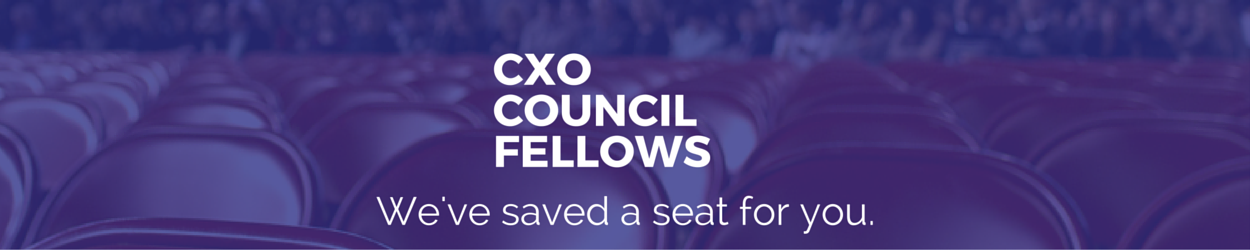 CXO Council Fellows: We've saved a seat for you